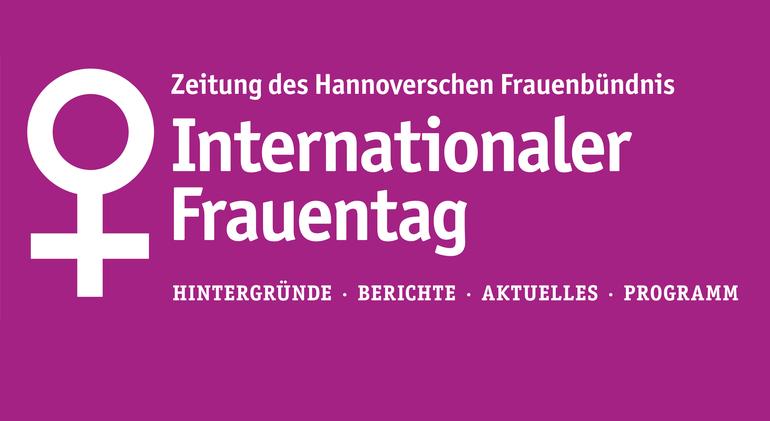 Zeitung des Hannoverschen Frauenbündnis zum Internationalen Frauentag